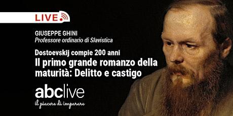 Giuseppe Ghini - Dostoevskij compie 200 anni biglietti