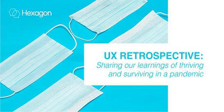 UX Retros: Sharing our learnings of thriving and surviving in a pandemic tickets