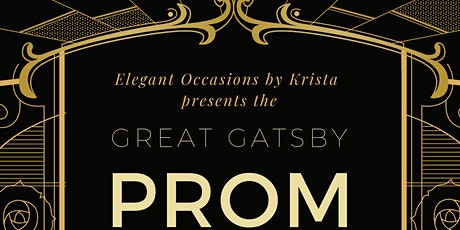 GREAT GATSBY PROM (HIGH SCHOOL JUNIORS AND SENIORS ONLY) tickets
