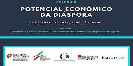 "Colóquio  ""POTENCIAL ECONÓMICO DA DIÁSPORA"" bilhetes"