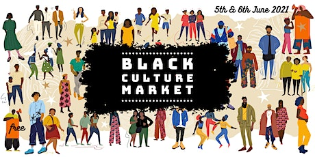 Black Culture Market - Sunday 6th June 2021 tickets
