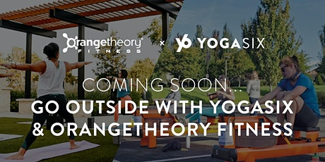 GO OUTSIDE! with Orangetheory Fitness & YogaSix tickets