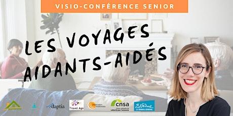 Visio-conférence senior GRATUITE - Les voyages aidants-aidés billets