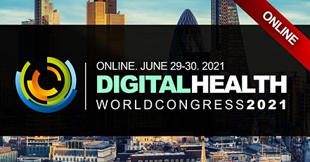 DIGITAL HEALTHCARE CONFERENCES LONDON 2021 tickets