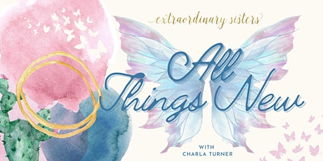 Extraordinary Sisters Event | All Things New at Mesa tickets