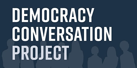 Promoting the Understanding and Value of Democracy in 2021, a DCP event tickets