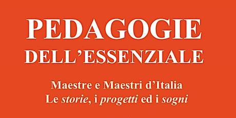 Pedagogie dell'Essenziale - Presentazione del volume di Negruzzo, Piseri biglietti