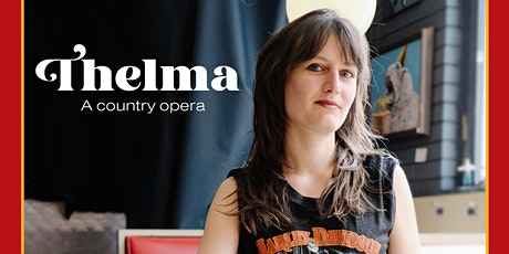 Thelma:  A Country Opera  - ALBUM RELEASE SHOW! Tickets