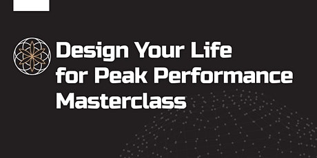 Design Your Life for Peak Performance Masterclass tickets