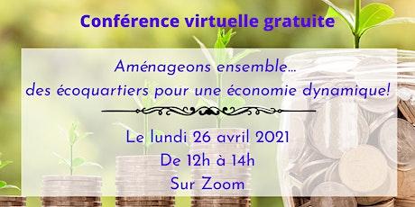 Conférence #3 - Aménageons... des écoquartiers pour une économie dynamique! billets