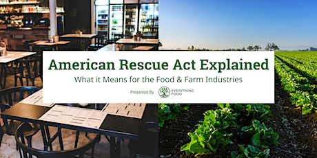 American Rescue Act Explained: What it Means for the Food & Farm Industries tickets