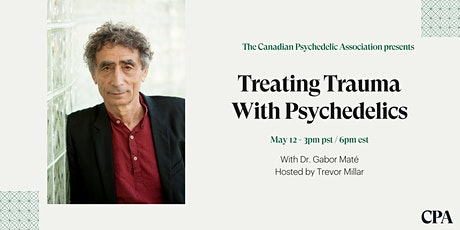Healing Trauma with Psychedelics - A Conversation with Dr. Gabor Maté tickets