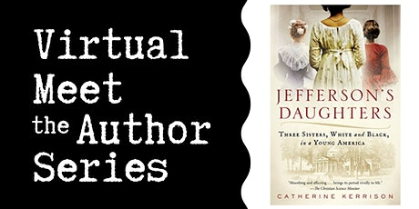 """Virtual Talk: """"Jefferson's Daughters"""" with Catherine Kerrison tickets"""