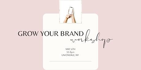 Grow Your Brand Workshop tickets