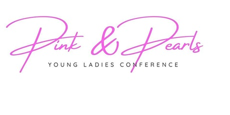 Pink & Pearls Young Ladies Conference tickets