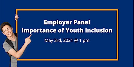 Employer Panel: The Importance of Youth Inclusion in the Workplace tickets