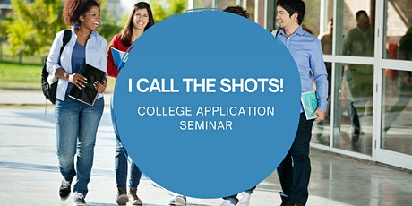 I Call the Shots: College Application Seminar tickets