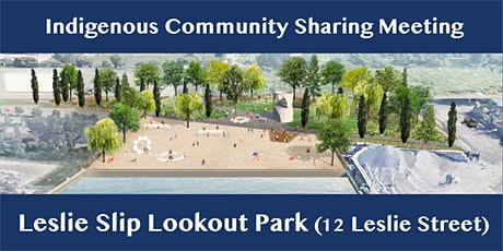 Indigenous Community Sharing Meeting - Leslie Slip Lookout Park tickets