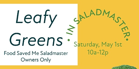 Saladmasters Owners ONLY: Leafy Greens Cooking Class tickets