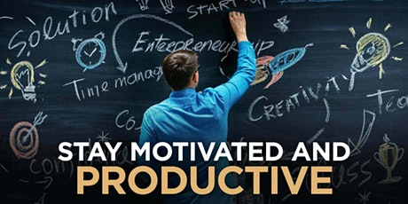 HOW TO MOTIVATE YOURSELF TO BE PRODUCTIVE WHEN YOU ARE ALONE tickets