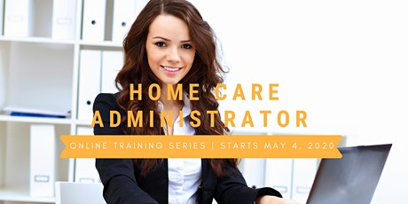 Home Care Administrator Online Training Series tickets