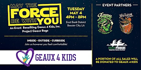May The Force Be With You: Geaux 4 Kids Project Geaux Bags tickets