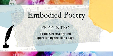 Embodied Poetry - FREE INTRO to 8-Week Mindful Writing Workshop (online) tickets