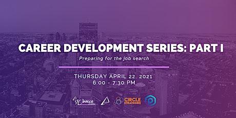 Career Development Series, Part I tickets
