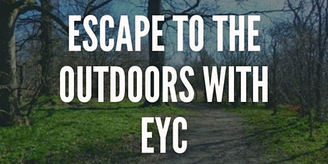 EYCs Escape to the outdoors tickets