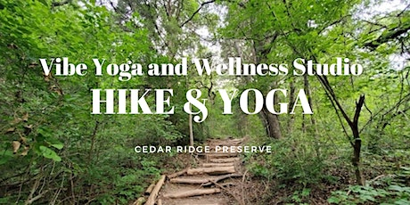 Hike & Yoga presented by Vibe Yoga and Wellness Studio tickets