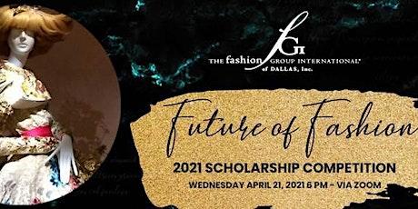 FGI Dallas Scholarship Competition - Future of Fashion tickets