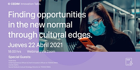 Webinar | Finding opportunities in the new normal through cultural edges. tickets