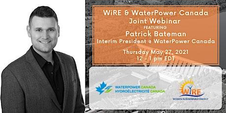 WiRE & WaterPower Canada Joint Webinar Featuring Patrick Bateman tickets