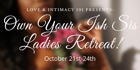 Own Your Ish Sis Ladies Retreat! tickets