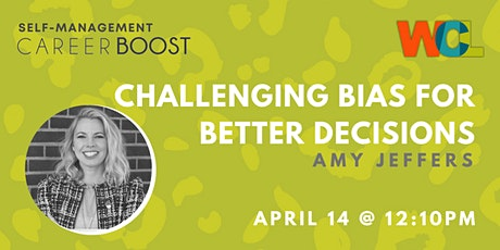 CAREER BOOST: Challenging Bias for Better Decisions (Amy Jeffers) tickets