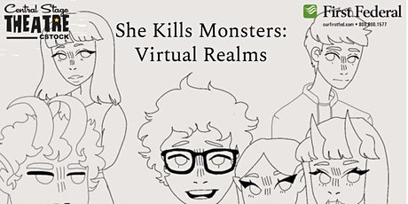 She Kills Monsters: Virtual Realms @ Central Stage Theatre (ONLINE) tickets