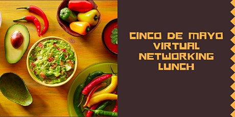 Cinco de Mayo Virtual Networking Lunch tickets