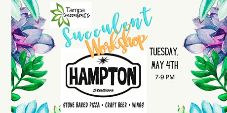 Succulent Workshop @Hampton Station:  May 4th DIY Workshop tickets