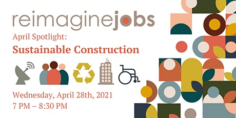 ReImagine Jobs Spotlight: Sustainable Construction tickets
