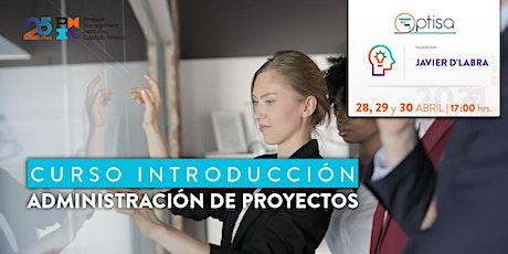 Curso Introducción a la Administración de Proyectos entradas