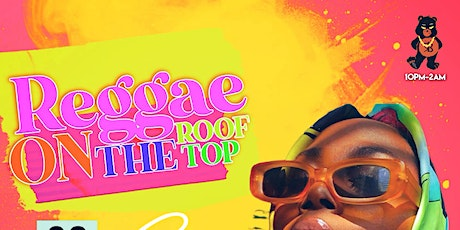 REGGAE ON THE ROOF TOP tickets