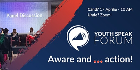 YouthSpeak Forum Iași | Aware and... action! tickets