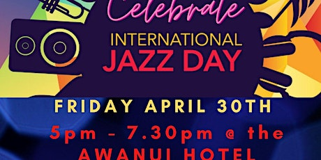 International Jazz Day @ Awanui Hotel tickets