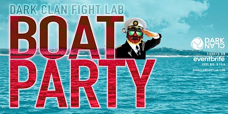 Dark Clan Fight Lab Boat Party 2021 tickets