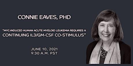 SoCal Stem Cell Seminar Series, Breaking News, Connie Eaves,  PhD tickets