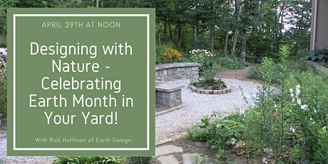 Designing with Nature - Celebrating Earth Month in Your Yard tickets