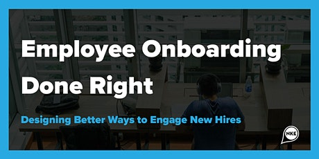 Onboarding Done Right: Designing Better Ways to Engage New Employees tickets