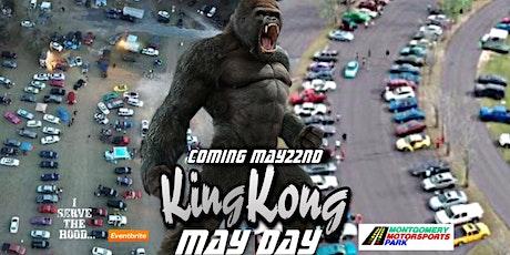 KING KONG MAYDAY! MAY22ND! AT MONTGOMERY MOTORSPORTS PARK! tickets