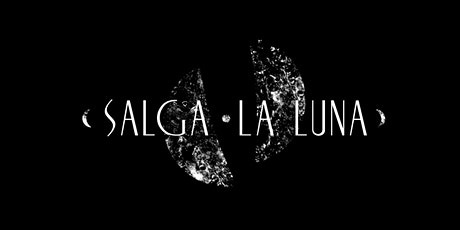 Salga la Luna tickets
