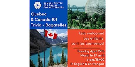 Quebec-Canada 101 Trivia/Québec et Canada 101 Bagatelles tickets